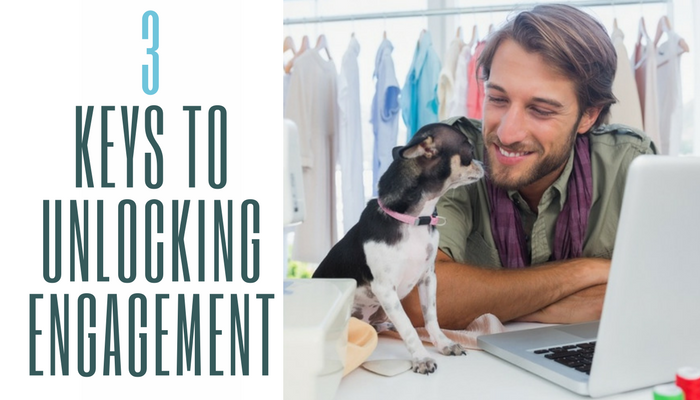 3 Keys To Unlocking Engagement