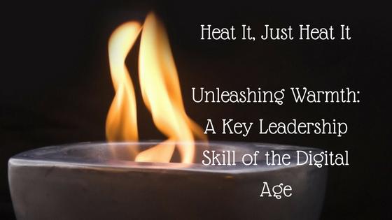 Unleashing Warmth: A Key Leadership Skill of the Digital Age